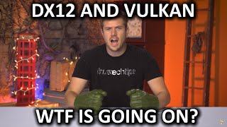 WTF is going on with DX12 and Vulkan?