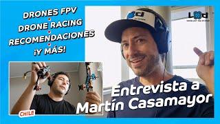 Entrevista a MAC Martín Casamayor • Piloto de drone racing e Ingeniero en Sistemas