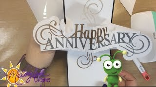 Pop Out Happy Anniversary Twist card cut by Cricut Explore Adhesive Foil