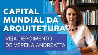 Verena Andreatta fala sobre a Capital Mundial da Arquitetura