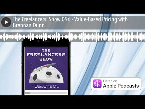 , title : 'The Freelancers' Show 096 - Value-Based Pricing with Brennan Dunn