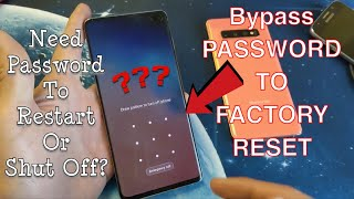 Galaxy S10/S10+/S10E: Forgot Password to Restart / Shut Down for Factory Reset?