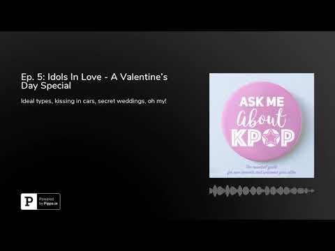 Ep. 5: Idols In Love - A Valentine's Day Special