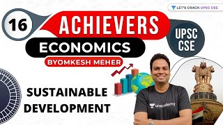 L16: Sustainable Development | Achiever's Batch | Crack UPSC CSE/IAS 2021 | Byomkesh Meher