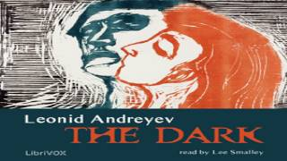 Dark | Leonid Nikolayevich Andreyev | Action & Adventure Fiction | Sound Book | English