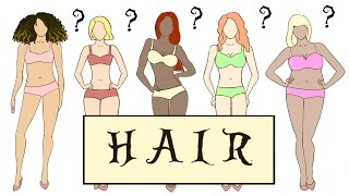HAIR For The BODY TYPES