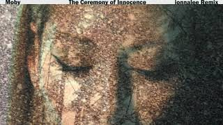 Moby The Ceremony Of Innocence Ionnalee Remix
