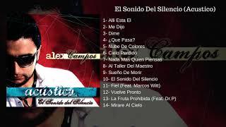 Alex Campos-  Acustico El Sonido Del Silencio (CD Completo) Audio Original!