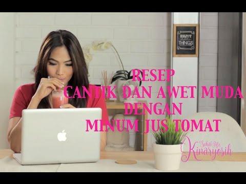 Video Cantik Dan Awet Muda Dengan Jus Tomat | Sehat Ala Kinaryosih #1