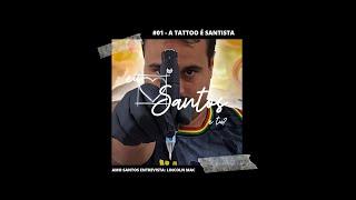 """#001 - """"ELA É DE SANTISTA TATTOO"""" - Saiu do Forno. #podcast #rádio"""