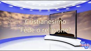 'Il Cristianesimo Fede o religione?' episoode image