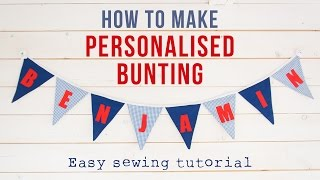 How To Make Your Own DIY Personalised Bunting (pennant)