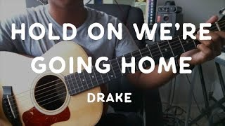 """Hold on We're Going Home"" by Drake - Guitar Tutorial"
