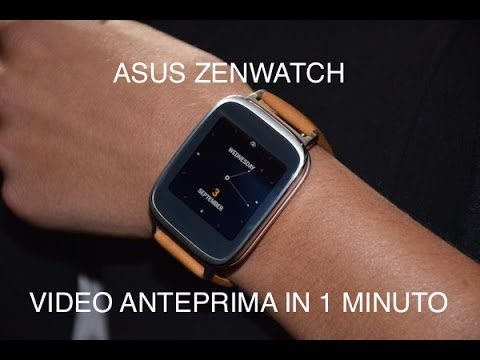 Asus Zenwatch: video anteprima in 1 minuto
