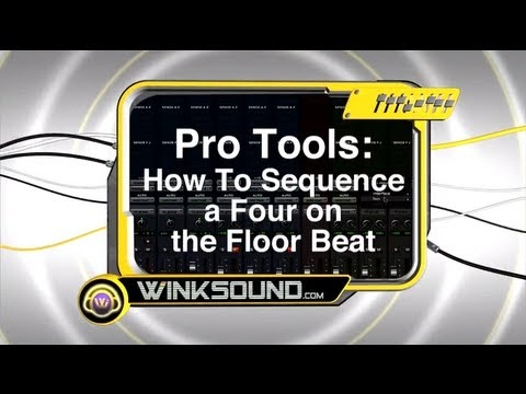 Pro Tools: How To Sequence A Four On The Floor Beat | WinkSound