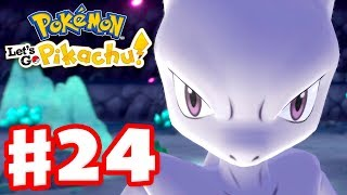 MEWTWO! And Green! - Pokemon Let's Go Pikachu and Eevee - Gameplay Walkthrough Part 24