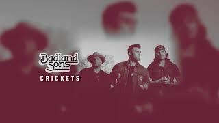 Badland Sons Crickets