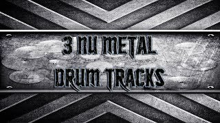 3 Nu Metal Drum Tracks (HQ,HD)