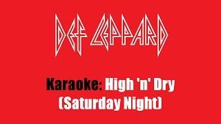 Karaoke: Def Leppard / High 'n' Dry (Saturday Night)