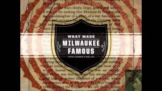 What Made Milwaukee Famous - To Each His Own