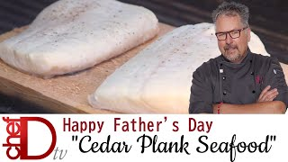 ChefD makes Cedar Plank Seafood!