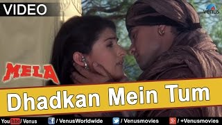 Dhadkan Mein Tum (Mela)
