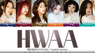 (G)I-DLE - 'HWAA' (English Version) Lyrics [Color Coded_Eng]