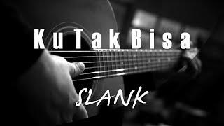 Ku Tak Bisa - Slank ( Acoustic Karaoke )