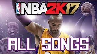 NBA 2k17 Official Soundtracks - All Songs