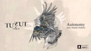 Tut Tut Child - Autonomy (feat. Danyka Nadeau)