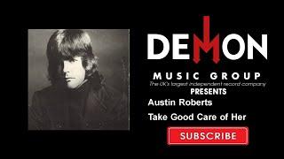 Austin Roberts - Take Good Care of Her