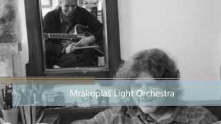 Video Mrakoplaš Light Orchestra Co se ti