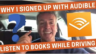 Why I Signed Up With Audible - Listen to Books While You're Driving!