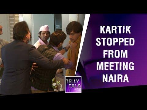 Singhanias stop Kartik from meeting Naira | Yeh Rishta Kya Kehlata Hai