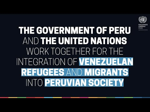 The Peruvian government and the UN work together for the integration of Venezuelan migrants.