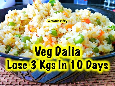 , title : 'How to Lose Weight Fast 3kg in 10 Days with Dalia / Indian Porridge Recipe for Weight Loss / Vegan'