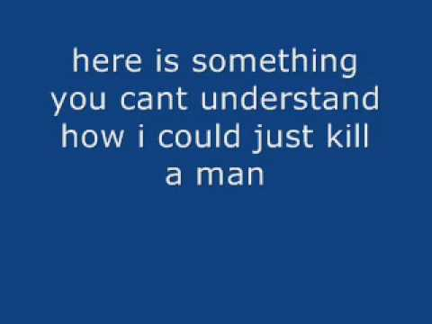 How I Could Just Kill A Man lyrics