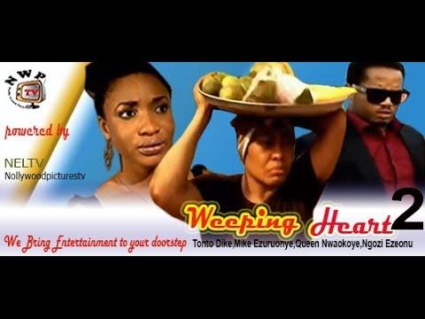 Weeping Heart 2  -   Nigeria Nollywood Movie