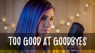 Too Good At Goodbyes - Sam Smith | Gret Rocha Cover