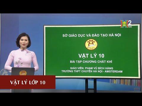 MÔN VẬT LÝ - LỚP 10 | BÀI TẬP: CHƯƠNG CHẤT KHÍ | 13H30 NGÀY 17.04.2020 | HANOITV