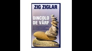 Zig Ziglar cap 11 Dincolo de vârf  Over the Top: Moving from Survival to Stability