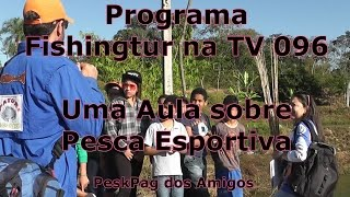 Programa Fishingtur na TV 096 - Pesk Pag dos Amigos