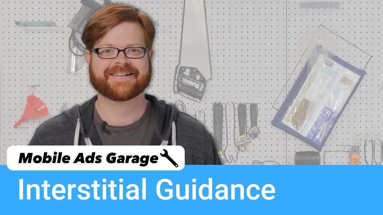 Interstitial Ad Best Practices - Mobile Ads Garage #5