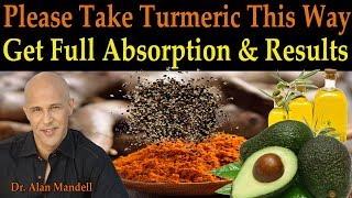 Please Take Your Turmeric This Way To Get Full Absorption & Correct Results - Dr Mandell, D.C.