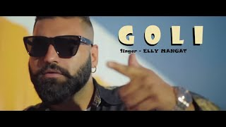 [HD]Asla(GOLI) - Elly Mangat - Sidhu Moosewala | GAME KILLERZ | NEW PUNJABI SONG 2018