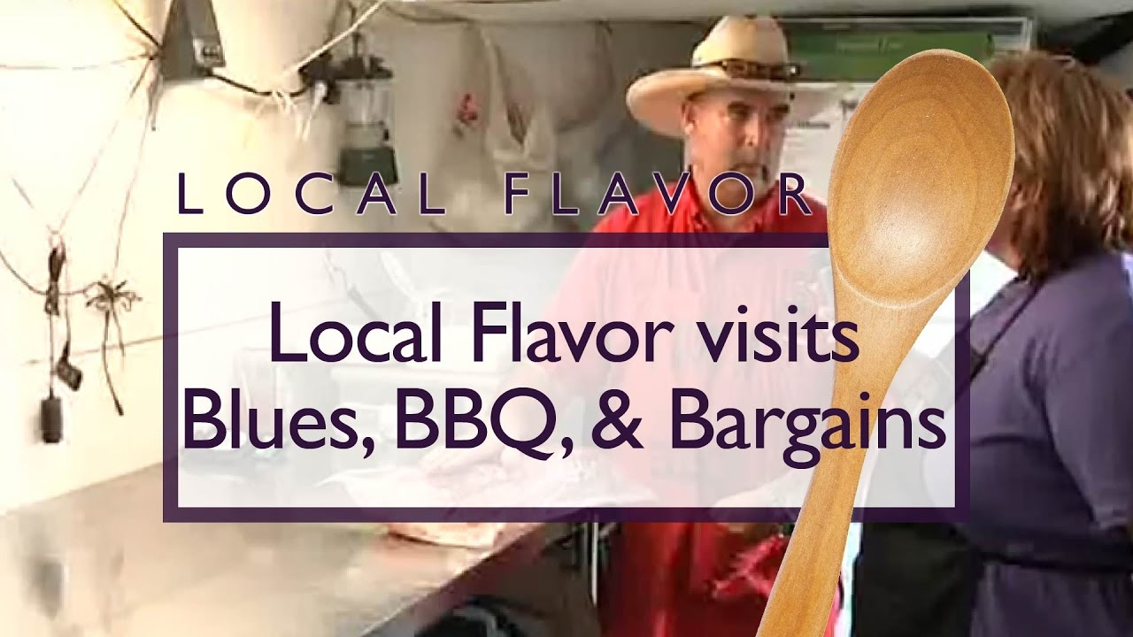 Local Flavor visits Blues, BBQ, and Bargains