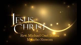 Mpaebo Nnwom - Rev. Michael Osei Bonsu