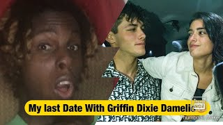 My Last Date With Griffin | Dixie DAmelio