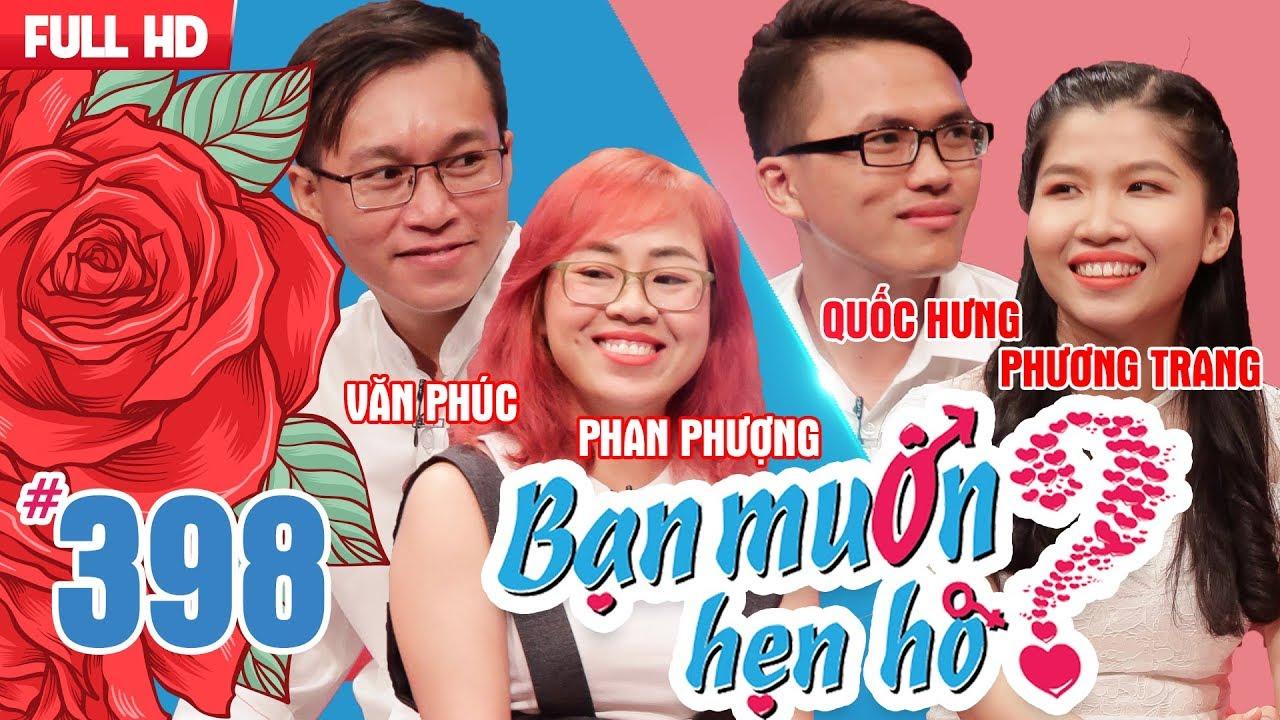BẠN MUỐN HẸN HÒ | Tập 398 UNCUT | Văn Phúc - Phan Phượng | Quốc Hưng - Phương Trang | 020718 💖