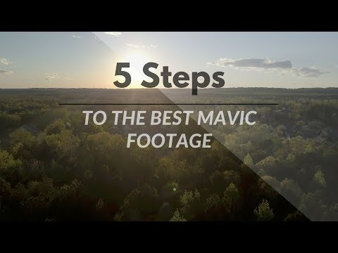 5 steps to the BEST cinematic footage - DJI Mavic Pro